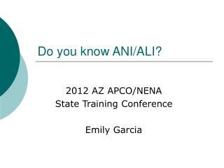 Do you know ANI/ALI?