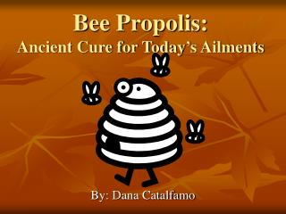 Bee Propolis:  Ancient Cure for Today's Ailments