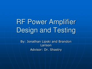 RF Power Amplifier Design and Testing