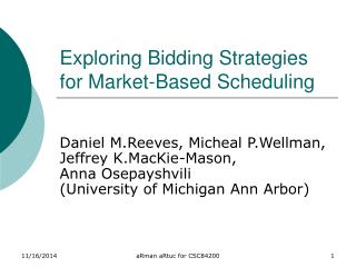 Exploring Bidding Strategies for Market-Based Scheduling