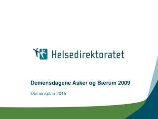 Demensdagene Asker og B rum 2009