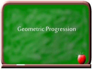 Geometric Progression