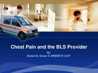 Chest Pain and the BLS Provider