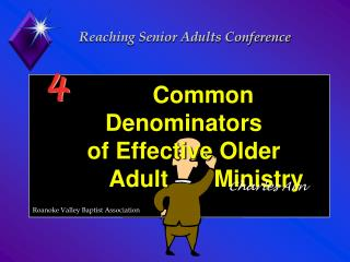 Common Denominators  of Effective Older         Adult       Ministry