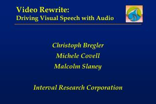 Video Rewrite: Driving Visual Speech with Audio