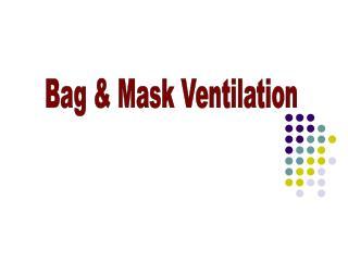 Bag & Mask Ventilation