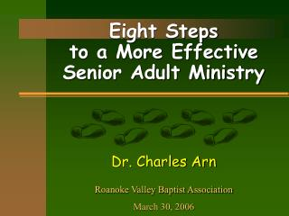 Eight Steps  to a More Effective  Senior Adult Ministry