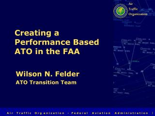 Creating a Performance Based ATO in the FAA