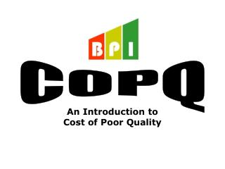 An Introduction to  Cost of Poor Quality