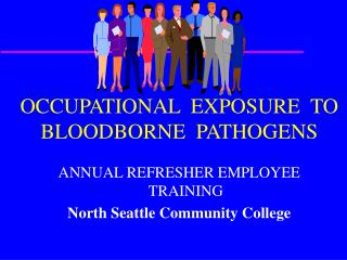 OCCUPATIONAL  EXPOSURE  TO BLOODBORNE  PATHOGENS