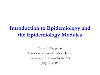 Introduction to Epidemiology and the Epidemiology Modules
