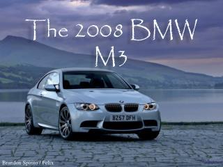 The 2008 BMW M3