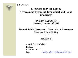 Anouk Darcet-Felgen Partner BMH AVOCATS Paris e-mail: adarcet@bmhavocats
