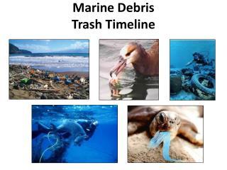Marine Debris Trash Timeline
