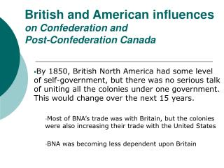 British and American influences on Confederation and  Post-Confederation Canada