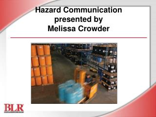 Hazard Communication presented by  Melissa Crowder