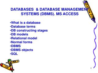 DATABASES  & DATABASE MANAGEMENT SYSTEMS (DBMS). MS ACCESS What is a database Database terms