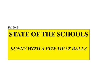 State of the Schools SUNNY With a Few meat BALLS
