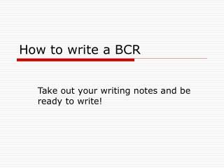 How to write a BCR