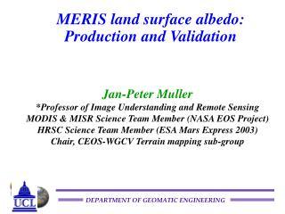 MERIS land surface albedo: Production and Validation