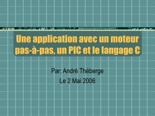 Une application avec un moteur pas- -pas, un PIC et le langage C