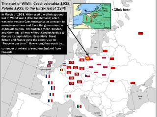 The start of WWII:  Czechoslovakia 1938,  Poland 1939, to the Blitzkrieg of 1940