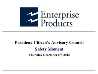 Pasadena Citizen's Advisory Council Safety Moment Thursday  December 5 th , 2013