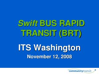 Swift  BUS RAPID TRANSIT (BRT)