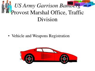 US Army Garrison Bamberg Provost Marshal Office, Traffic Division