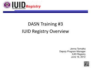 DASN Training #3 IUID Registry Overview