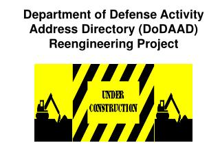 Department of Defense Activity Address Directory (DoDAAD) Reengineering Project