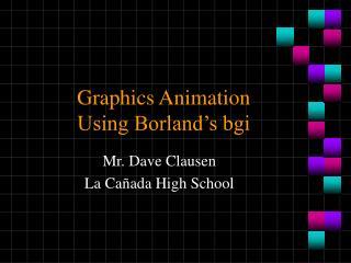 Graphics Animation Using Borland's bgi