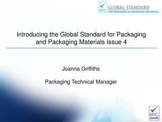 Introducing the Global Standard for Packaging and  Packaging  Materials Issue  4