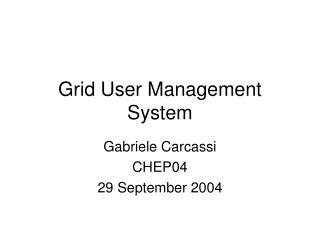 Grid User Management System