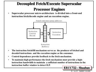 Decoupled Fetch/Execute Superscalar Processor Engines
