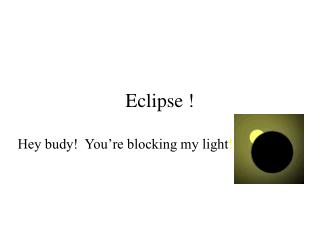 Eclipse !