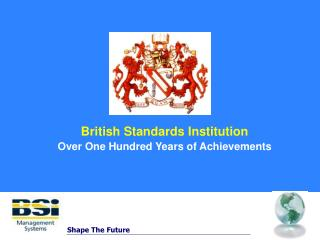 British Standards Institution Over One Hundred Years of Achievements