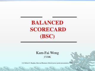 BALANCED SCORECARD (BSC)