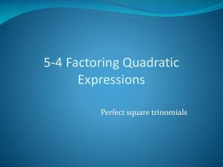 5-4 Factoring Quadratic Expressions