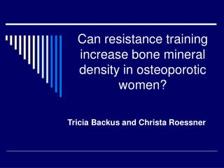 Can resistance training increase bone mineral density in osteoporotic women?