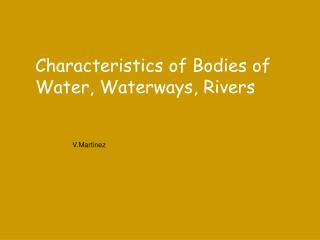 Characteristics of Bodies of Water, Waterways, Rivers