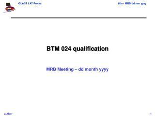 BTM 024 qualification