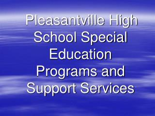 Pleasantville High School Special Education Programs and Support Services