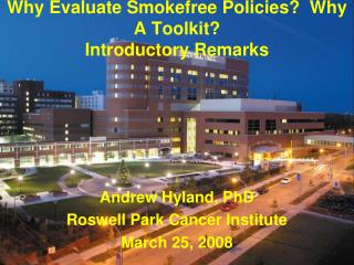 Why Evaluate Smokefree Policies?  Why A Toolkit? Introductory Remarks