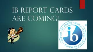 IB Report Cards are Coming!
