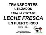 TRANSPORTES UTILZADOS  PARA LA VENTA DE LECHE FRESCA EN PUERTO RICO  PARTE 1 DE 4    DE LA COLECCI N DE JOS  F. MOLINA F