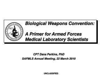 CPT Dana Perkins, PhD SAFMLS Annual Meeting, 22 March 2010