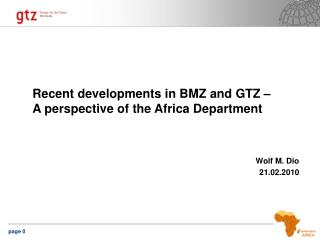 Recent developments in BMZ and GTZ � A perspective of the Africa Department