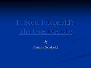 F. Scott Fitzgerald s  The Great Gatsby