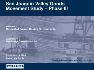 San Joaquin Valley Goods Movement Study   Phase III